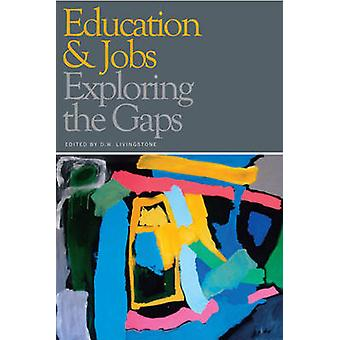 The EducationJobs Gap  Underemployment or Economic Democracy by D W Livingstone