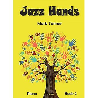 Jazz Hands for Piano Book 2 Mark Tanner PIANO SOLO
