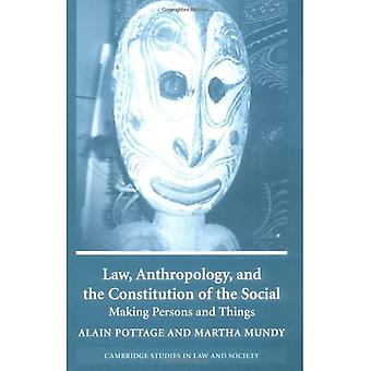 Law, Anthropology, and the Constitution of the Social: Making Persons and Things (Cambridge Studies in Law and Society)