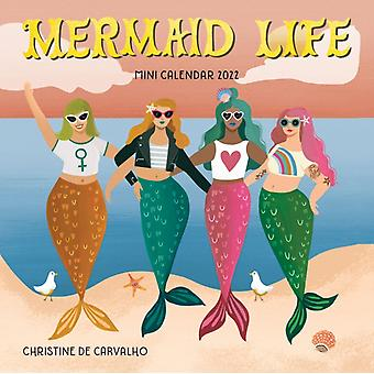 Mermaid Life Mini Wall Calendar 2022  Joyful Empowering Whimsical and Inspirational Mermaids and Quotes. by Workman Calendars