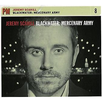 Jeremy Scahill - Blackwater: Mercenary Army [CD] USA import