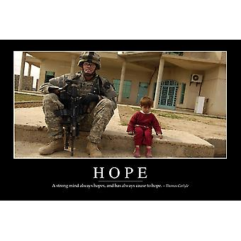 Hope - Inspirational Quote and Motivational Poster It reads A strong mind always hopes and has always cause to hope ~ Thomas Carlyle Poster Print
