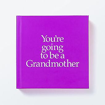 You're Going To Be A Grandmother Gift Book