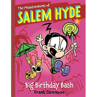 The Misadventures of Salem Hyde - Book Two - Big Birthday Bash by Frank