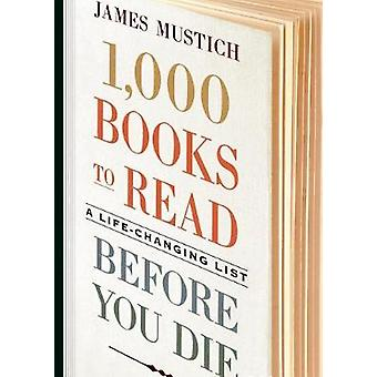 1 -000 Books to Read Before You Die by James Mustich - 9781523504459
