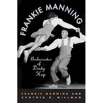 Frankie Manning - Botschafter des Lindy Hop von Frankie Manning - Cynthia