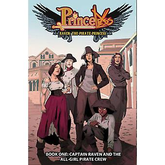 Princeless - Raven - The Pirate Princess - Book 1 - Captain Raven and the
