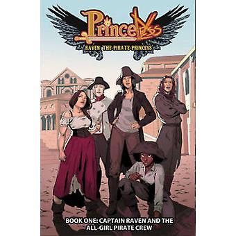 Princeless - korppi - Pirate prinsessa - kirja 1 - kapteeni Raven ja