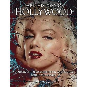 ハリウッド - 欲の世紀 - 腐敗と scanda の暗い歴史