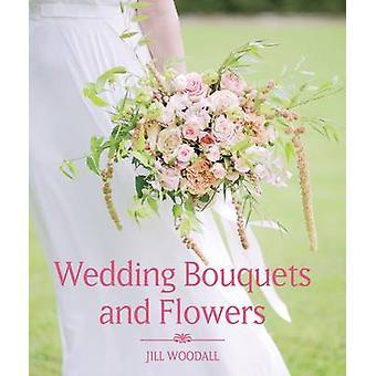 Bouquets et fleurs par Jill Woodall - 9781785002700 livre de mariage