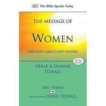Die Botschaft der Frauen - Schöpfung - Grace und Geschlecht von Derek Tidball-