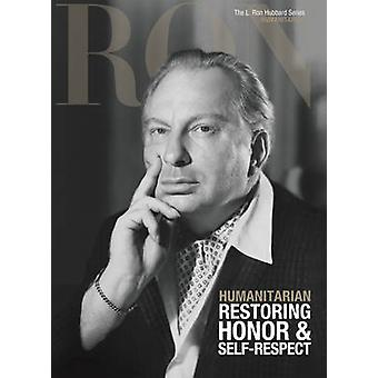 L. Ron Hubbard - Humanitarian - Restoring Honor & Self-Respect by