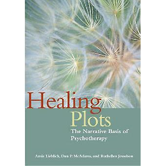 Healing Plots - The Narrative Basis of Psychotherapy by Amia Lieblich
