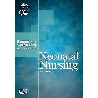 Neonatal Nursing - Scope and Standards of Practice by American Nurses