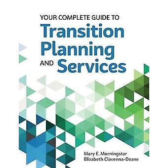 Uw Complete gids voor het plannen van de overgang en diensten door Mary E. Mo