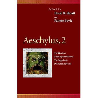 Eschyle - les Perses - les sept contre Thèbes - les Suppliants - Pro