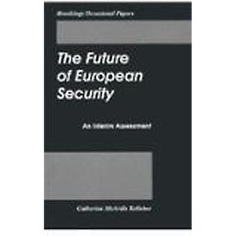 Die Zukunft der europäischen Sicherheit - eine Zwischenbilanz von Catherine M
