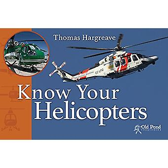 Know Your Helicopters by Thomas Hargreave - 9781910456545 Book