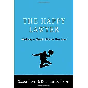O advogado feliz: Fazendo uma boa vida na lei