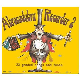 Abracadabra Recorder: 23 Graded Songs and Tunes: Pupil's Book Bk. 2 (Abracadabra)