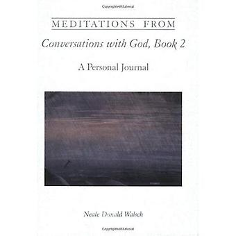 Meditations from Conversations with God, Book 2: A Personal Journal (Meditations from Conversations with God)