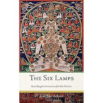 The Six Lamps: Secret Dzogchen Instructions on the Bon Tradition (Paperback)