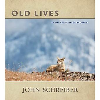Old Lives: In the Chilcotin Backcountry