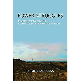 Les luttes de pouvoir: Dignité, valeur et la frontière d'énergies renouvelables en Espagne (nouvelles Anthropologies de l'Europe)