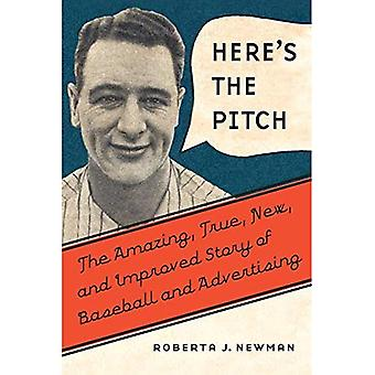 Here's the Pitch: The Amazing, True, New, and Improved Story of Baseball and Advertising