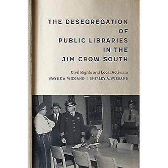 De desegregatie van openbare bibliotheken in de Jim Crow zuiden: burgerrechten en lokale activisme
