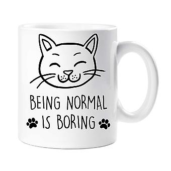 Cat Being Normal Is Boring Mug