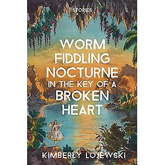 Wurm hantieren Nocturne in the Key of a Broken Heart: Geschichten