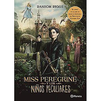 Miss Peregrine y Los Ninos� Peculiares (Movie Tie-In)