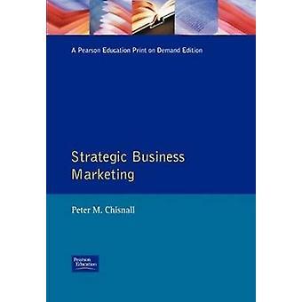 Strategic Business Marketing by Chisnall