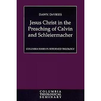 Jeesus Kristus Calvin ja Schleiermacher De Vries & Dawn