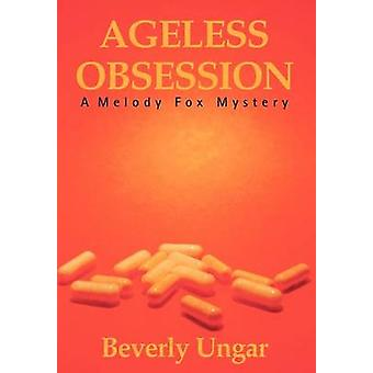 Ageless Obsession by Ungar & Beverly