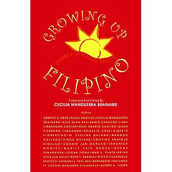 Growing Up Filipino Stories for Young Adults by Brainard & Cecilia & Manguerra