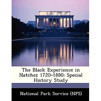 The Black Experience in Natchez 17201880 Special History Study by National Park Service NPS