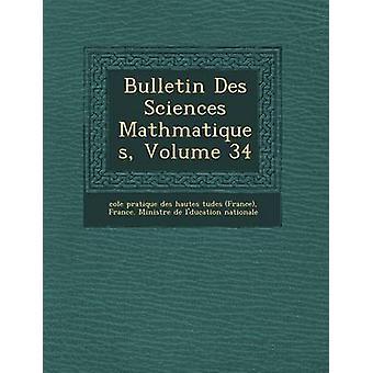 Bulletin Des Sciences Math Matiques Volume 34 by Cole Pratique Des Hautes