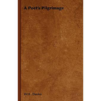 A Poets Pilgrimage by Davies & W. H.