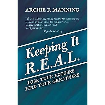 Halten sie R.E.A.L. verlieren Ihre Ausreden finden Ihre Größe von Manning & Archie F.