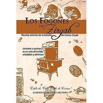 Los Fogones de Ziryab Recetas Selectas De La Escuela de Cocina Ziryab durch Becerril & Almudena Villegas