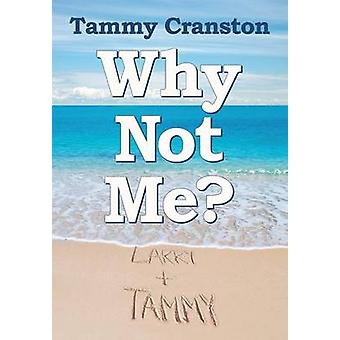Why Not Me by Cranston & Tammy