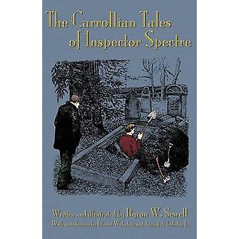 The Carrollian Tales of Inspector Spectre R.I.P. Restless in Pieces and the Oxfordic Oracle by Sewell & Byron W.