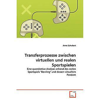 Transferprozesse zwischen virtuellen und realen Sportspielen de Schubert y Anne