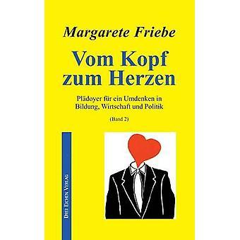 Vom Kopf zum Herzen Band 2 by Friebe & Margarete