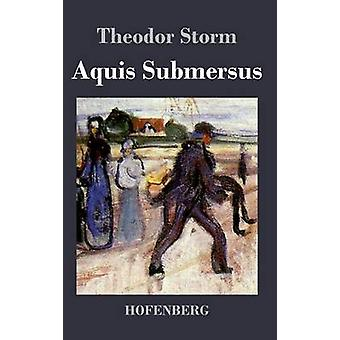 Aquis Submersus by Storm & Theodor
