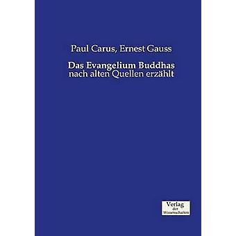 Das Evangelium Buddhas by Carus & Paul