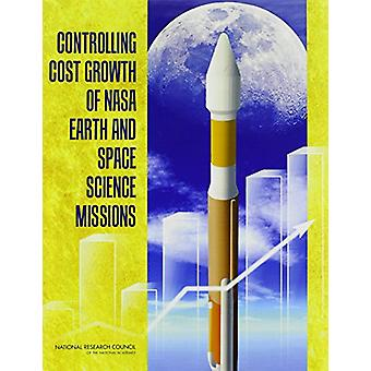 Controlling Cost Growth of NASA Earth and Space Science Missions by C