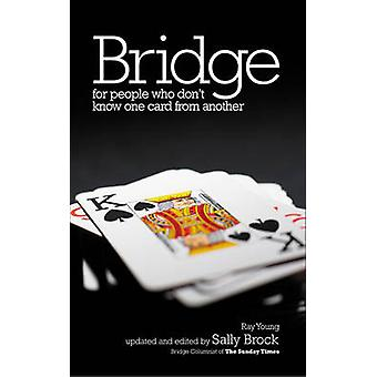 Bridge for People Who Don't Know One Card from Another (New edition)